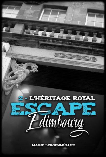 Escape Edimbourg - Tome 2 - L'héritage royal